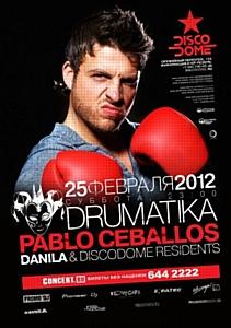 Drumatika with Pablo Ceballos � ����� DISCODOME, 25 �������