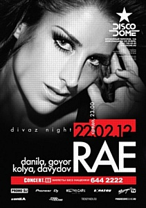 DIVAZ NIGHT with Rae (UK) � ����� DISCODOME, 22 �������
