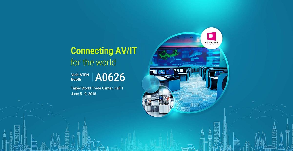 Инновации KVM, AV и IT Aten в сфере коммуникаций на Computex 2018