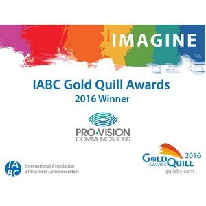 Pro-Vision Communications � ���������� IABC 2016 Gold Quill Awards!