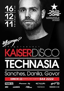 Technasia & Kaiserdisco @ DISCODOME, 16 декабря